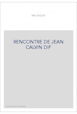 RENCONTRE DE JEAN CALVIN DIF