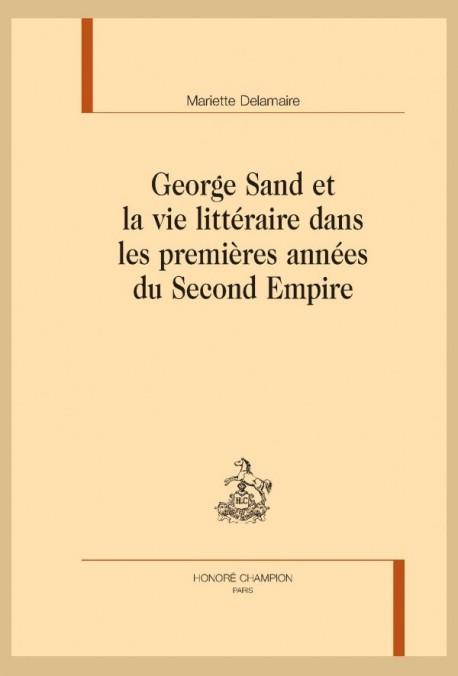 GEORGE SAND ET LA VIE LITTERAIRE DANS LES PREMIÈRES ANNÉES DU SECOND EMPIRE