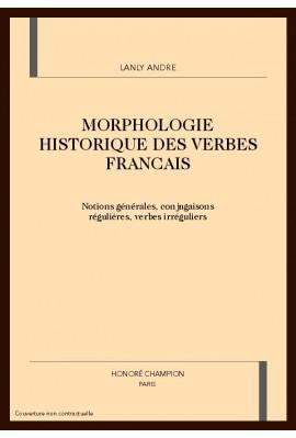 MORPHOLOGIE HISTORIQUE DES VERBES FRANCAIS
