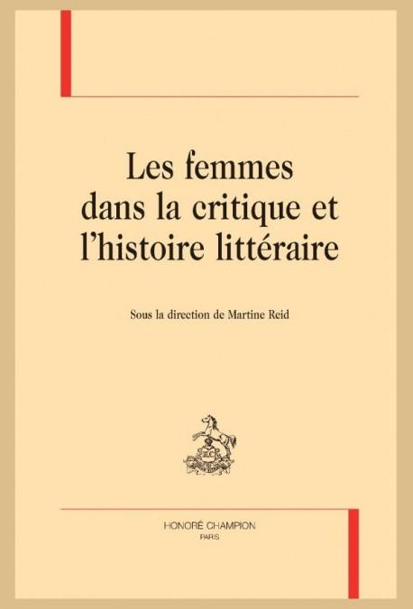 LES FEMMES DANS LA CRITIQUE ET L'HISTOIRE LITTERAIRE