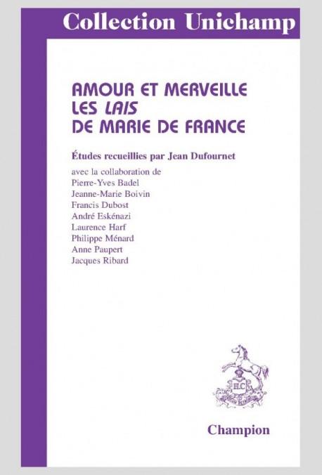 AMOUR ET MERVEILLE. LES LAIS DE MARIE DE FRANCE.