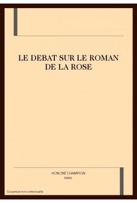 LE DEBAT SUR LE ROMAN DE LA ROSE