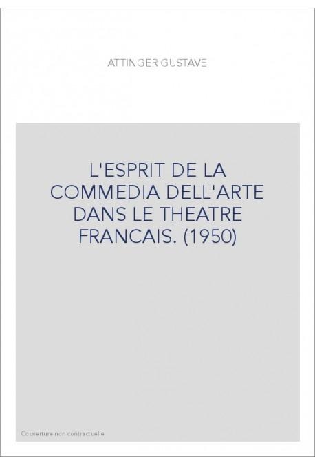 L'ESPRIT DE LA COMMEDIA DELL'ARTE DANS LE THEATRE FRANCAIS. (1950)