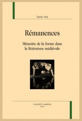 REMANENCES  MEMOIRE DE LA FORME DANS LA LITTERATURE MEDIEVALE