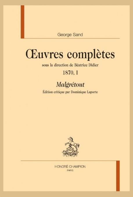 MALGRÉTOUT  ŒUVRES COMPLÈTES 1870, I  SOUS LA DIRECTION DE BÉATRICE DIDIER