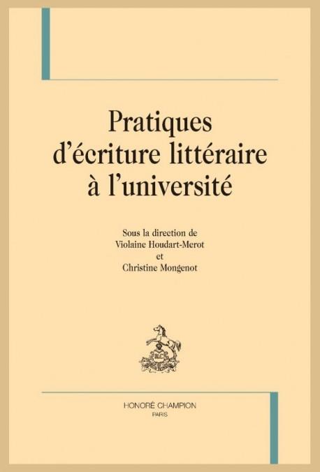 PRATIQUES D'ECRITURE LITTERAIRE À L'UNIVERSITÉ