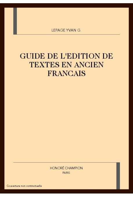 GUIDE DE L'ÉDITION DE TEXTES EN ANCIEN FRANÇAIS
