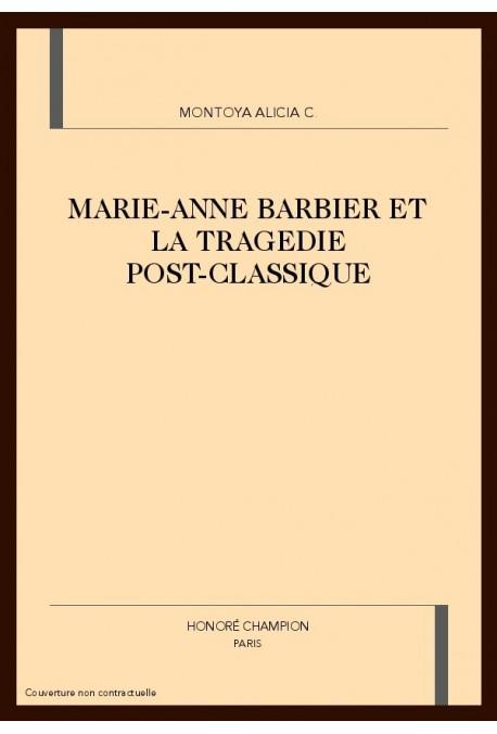MARIE-ANNE BARBIER ET LA TRAGEDIE POST-CLASSIQUE