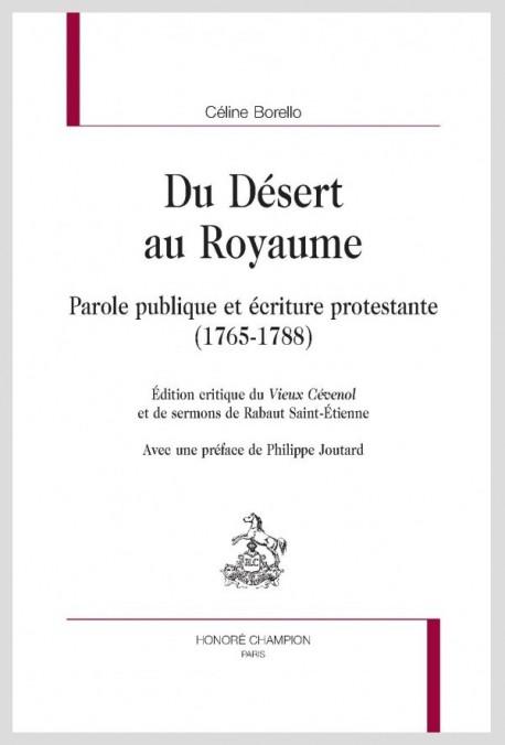 DU DESERT AU ROYAUME  PAROLE PUBLIQUE ET ÉCRITURE PROTESTANTE (1765-1788)