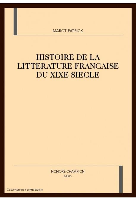 HISTOIRE DE LA LITTERATURE FRANCAISE DU XIXE SIECLE
