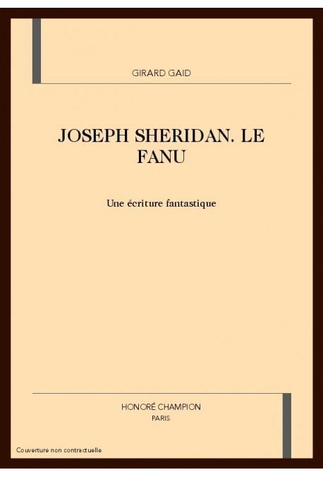 JOSEPH SHERIDAN LE FANU. UNE ECRITURE FANTASTIQUE
