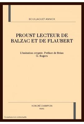 PROUST LECTEUR DE BALZAC ET DE FLAUBERT