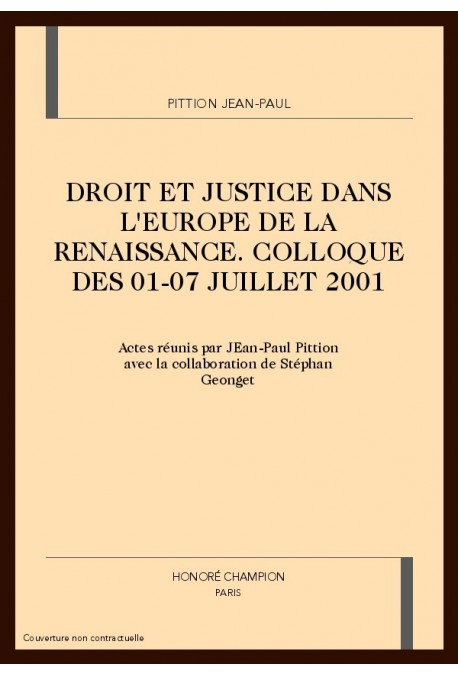 DROIT ET JUSTICE DANS L'EUROPE DE LA RENAISSANCE