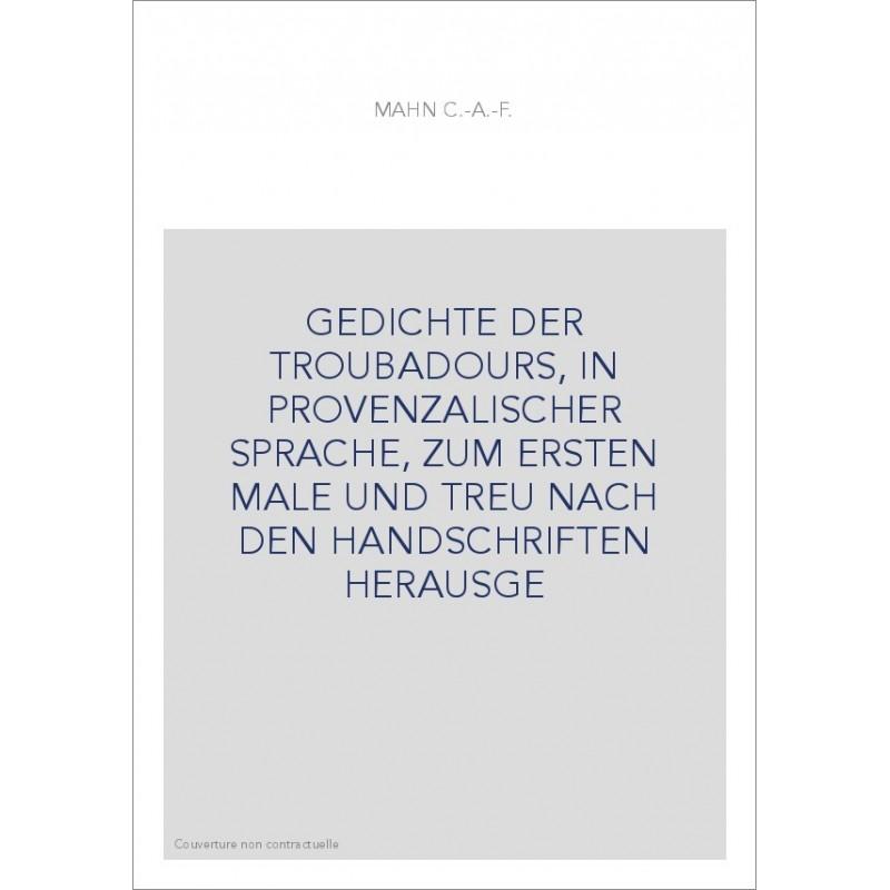 Gedichte Der Troubadours In Provenzalischer Sprache Zum Ersten Male Und Treu Nach Den Handschriften Herausge Honore Champion