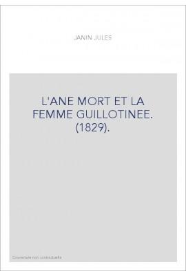 L'ANE MORT ET LA FEMME GUILLOTINEE. (1829).