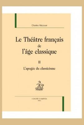 LE THÉÂTRE FRANÇAIS DE L'ÂGE CLASSIQUE. TOME II
