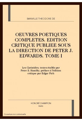 OEUVRES POETIQUES COMPLETES. TOME I. LES CARIATIDES