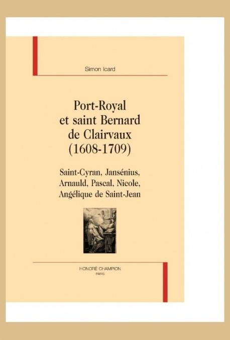 PORT-ROYAL ET SAINT BERNARD DE CLAIRVAUX (1608-1709)