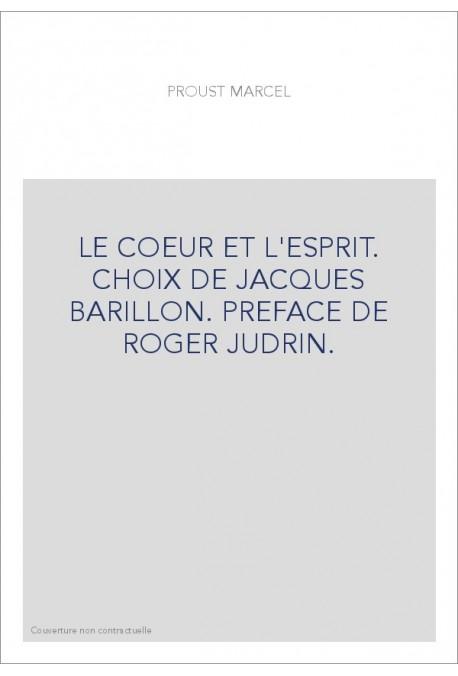 LE COEUR ET L'ESPRIT. CHOIX DE JACQUES BARILLON. PREFACE DE ROGER JUDRIN.