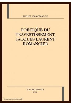 POETIQUE DU TRAVESTISSEMENT. JACQUES LAURENT ROMANCIER