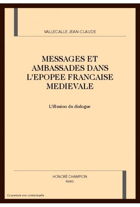 MESSAGES ET AMBASSADES DANS L'EPOPEE FRANCAISE MEDIEVALE. L'ILLUSION DU DIALOGUE