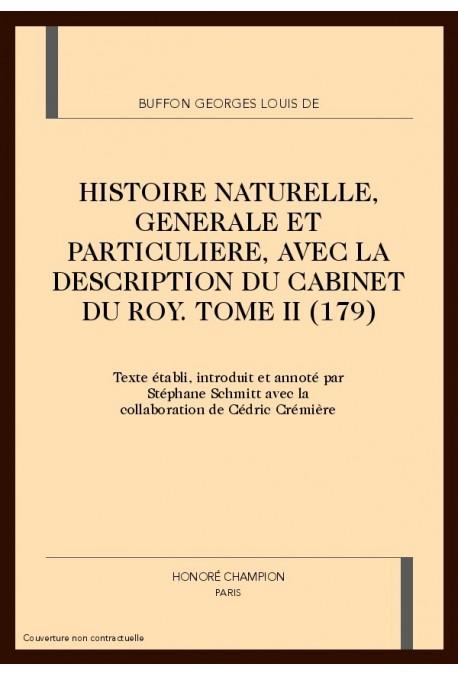 OEUVRES COMPLETES. VOL.II. HISTOIRE NATURELLE,GENERALE ET PARTICULIERE AVEC LA DESCRIPTION DU CABINET DU ROY