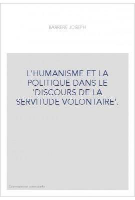 L'HUMANISME ET LA POLITIQUE DANS LE 'DISCOURS DE LA SERVITUDE VOLONTAIRE'.