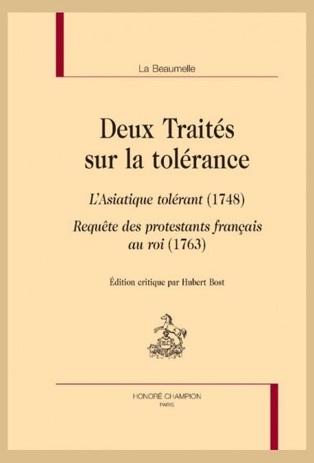 DEUX TRAITÉS SUR LA TOLERANCE L'ASIATIQUE TOLÉRANT (1748) REQUÊTE DES PROTESTANTS FRANÇAIS AU ROI (1763)