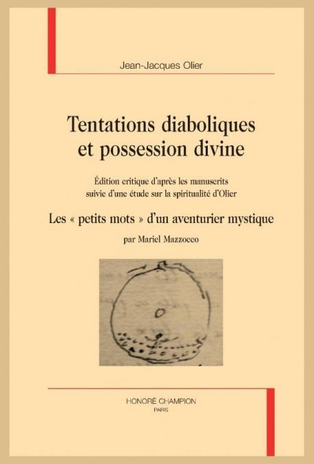 TENTATIONS DIABOLIQUES ET POSSESSION DIVINE ÉDITION CRITIQUE D'APRÈS LES MANUSCRITS
