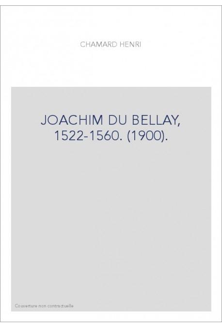 JOACHIM DU BELLAY, 1522-1560. (1900).
