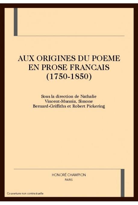 AUX ORIGINES DU POEME EN PROSE FRANCAIS (1750-1850)