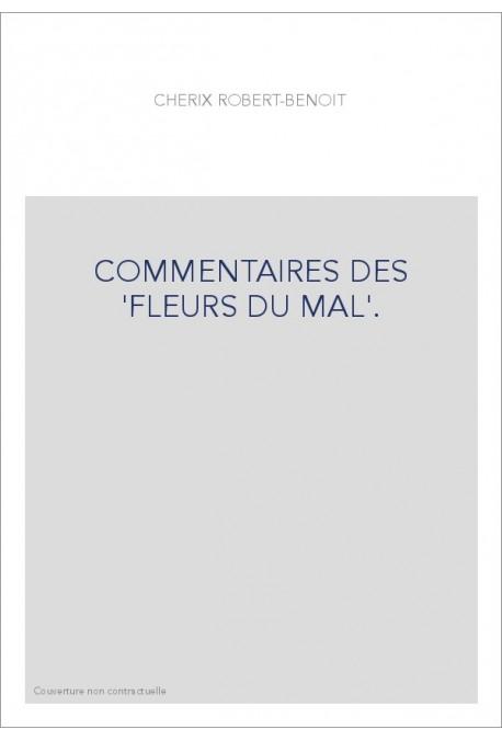 """COMMENTAIRES DES """"FLEURS DU MAL""""."""