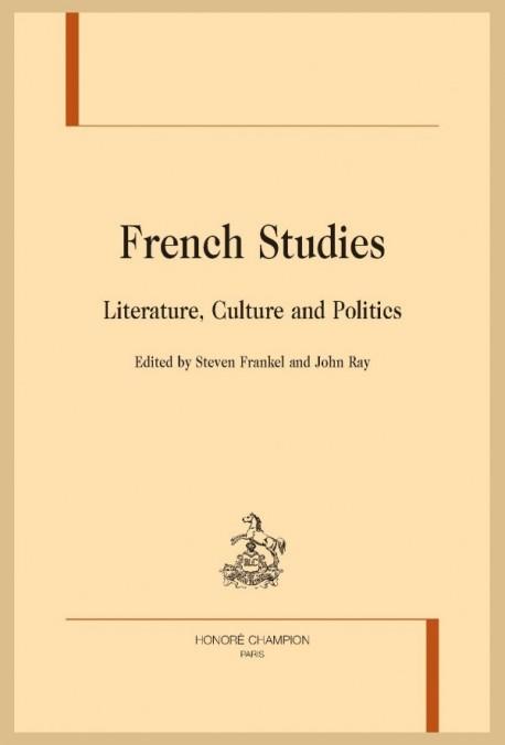 FRENCH STUDIES. LITERATURE, CULTURE, AND POLITICS