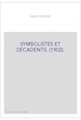 SYMBOLISTES ET DECADENTS. (1902).