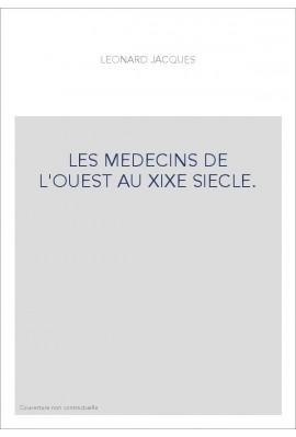 LES MEDECINS DE L'OUEST AU XIXE SIECLE.