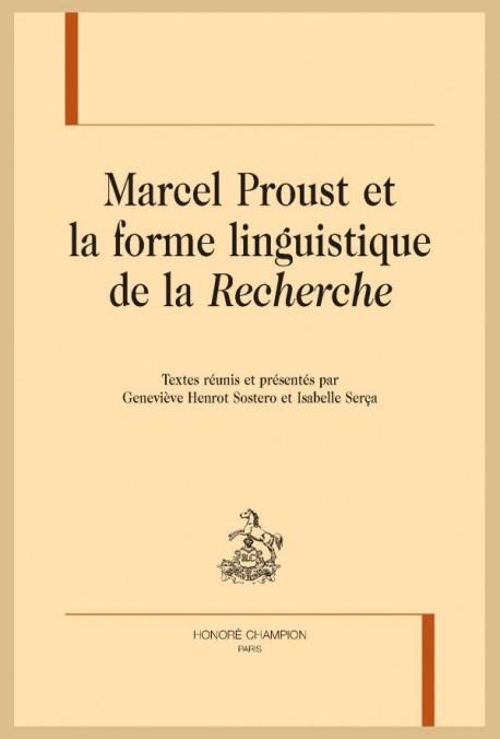 MARCEL PROUST ET LA FORME LINGUISTIQUE DE LA RECHERCHE