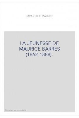 LA JEUNESSE DE MAURICE BARRES (1862-1888).