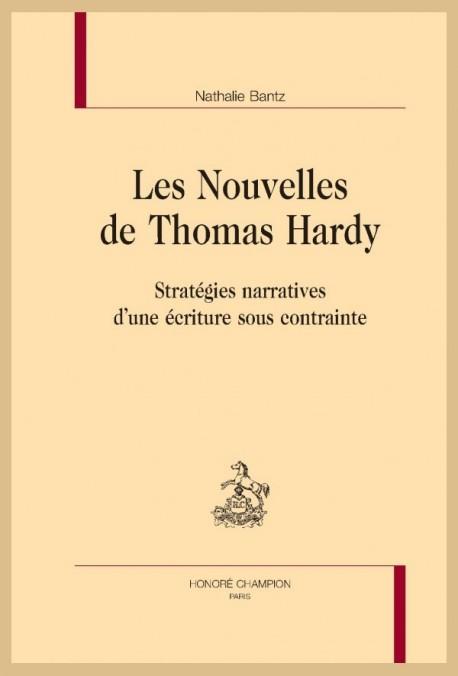Les Nouvelles de Thomas Hardy. Stratégies narratives d'une écriture sous contrainte - Nathalie Bantz