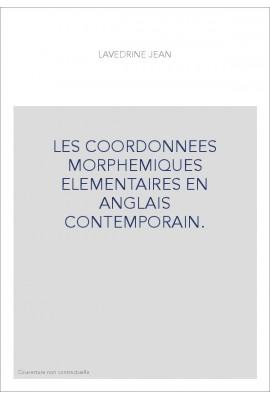 LES COORDONNEES MORPHEMIQUES ELEMENTAIRES EN ANGLAIS CONTEMPORAIN.