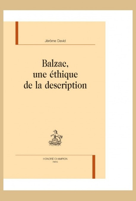 BALZAC   UNE ETHIQUE DE LA DESCRIPTION