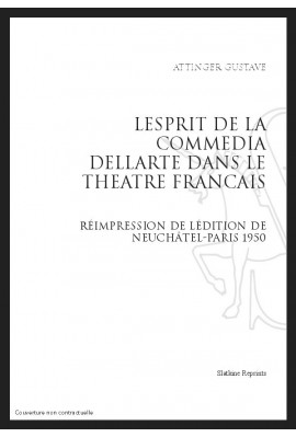L'ESPRIT DE LA COMMEDIA DELL'ARTE DANS LE THEATRE FRANCAIS
