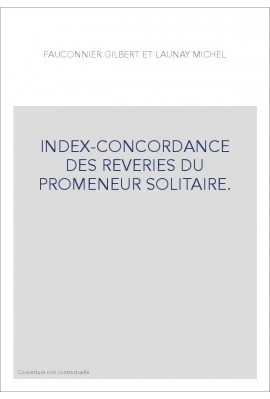 INDEX-CONCORDANCE DES REVERIES DU PROMENEUR SOLITAIRE.