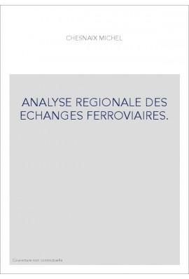 ANALYSE REGIONALE DES ECHANGES FERROVIAIRES.