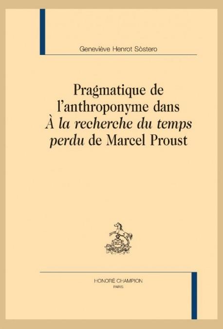 PRAGMATIQUE DE L'ANTHROPONYME DANS A LA RECHERCHE DU TEMPS PERDU DE MARCEL PROUST