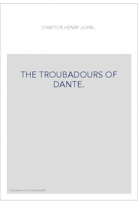 THE TROUBADOURS OF DANTE.