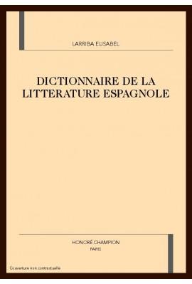 DICTIONNAIRE DE LA LITTERATURE ESPAGNOLE