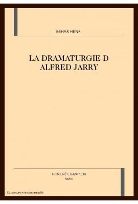 LA DRAMATURGIE D ALFRED JARRY