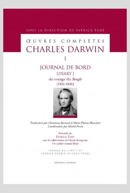 OEUVRES COMPLETES 1. JOURNAL DE BORD [DIARY] DU VOYAGE DU BEAGLE [1831-1836]