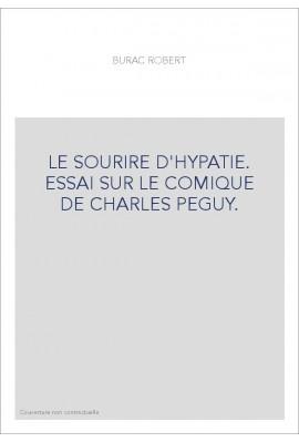 LE SOURIRE D'HYPATIE. ESSAI SUR LE COMIQUE DE CHARLES PEGUY.