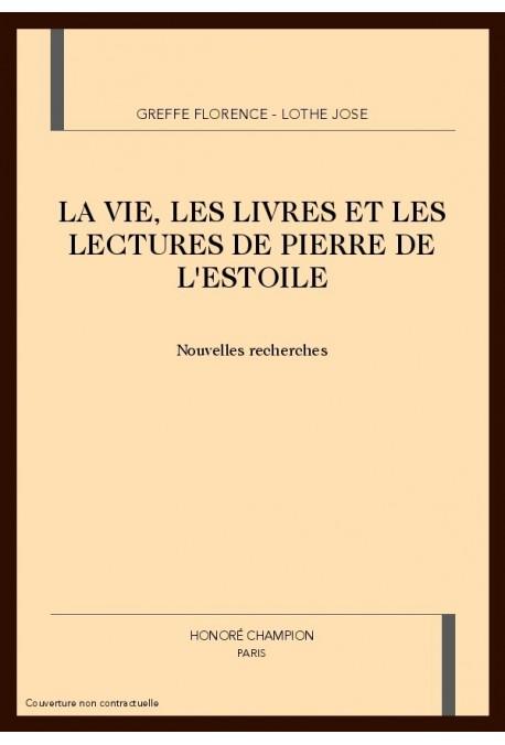 LA VIE, LES LIVRES ET LES LECTURES DE PIERRE DE        L'ESTOILE